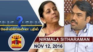 (12/11/2016) Kelvikkenna Bathil | Exclusive Interview with Nirmala Sitharaman, Union Minister