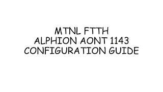 ALPHION AONT 1143 Configuration for MTNL FTTH connection