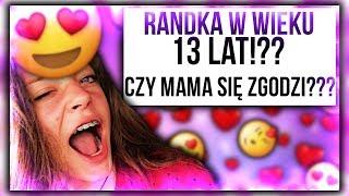 RANDKA W WIEKU 13 LAT!?? CZY MAMA SIĘ ZGODZI???186