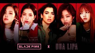 "BLACKPINK x DUA LIPA ""Kiss And Make Up"" Collaboration Song Mashup"