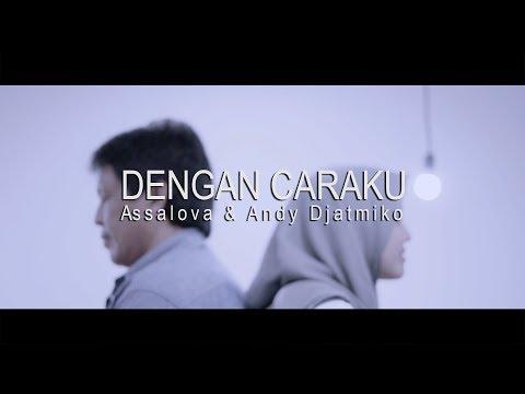 , title : 'DENGAN CARAKU - Arsy Widianto ft. Brisia Jodie || Assalova Schissandra & Andy Djatmiko (Cover)'