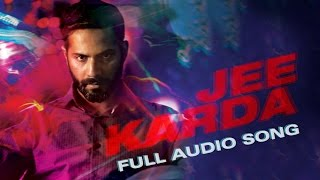Jee Karda - Song Audio - Badlapur