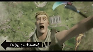 TO BE CONTINUED FORTNITE #10 !