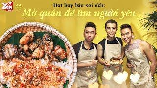 """Hot Boy Bán Xôi Ếch : """" Mở Quán Để Tìm Người Yêu """"   Món Ngon Yan Food"""