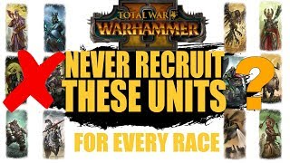 Units You Should Never Recruit For Every Race - Warhammer 2