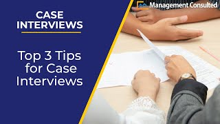 Top 3 Tips for Case Interviews