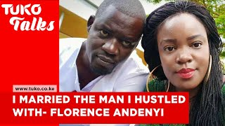 I married the man I hustled with after becoming a millionaire - Florence Andenyi  | Tuko Talks