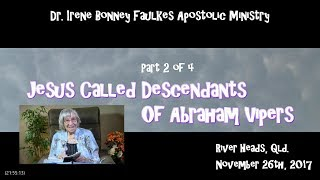 (Part 2 of 4) Jesus called descendants of abraham vipers