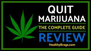 Quit Marijuana The Complete Guide | Review by HealthyBrags.com