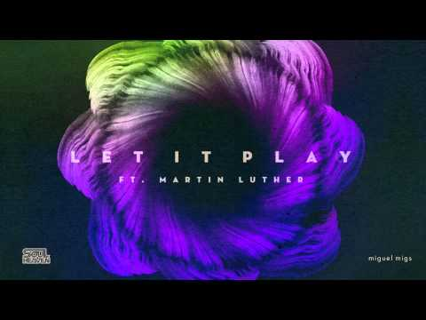 Miguel Migs 'Let It Play'