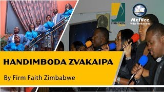 HANDIMBODA ZVAKAIPA (with English Lyrics) || By FIRM FAITH Zimbabwe (NEW RELEASE)
