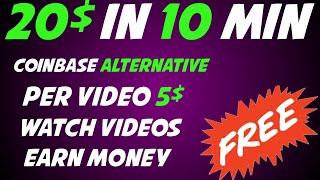 Free Earn 20$ In 10 Minutes Without invest | Best Alternative of Coinbase Watch Videos & Earn Money