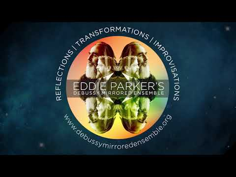 De Soir - Eddie Parkers Debussy Mirrored Ensemble online metal music video by EDDIE PARKER'S DEBUSSY MIRRORED ENSEMBLE