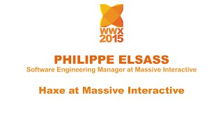 """Haxe at Massive Interactive"" by Philippe Elsass"