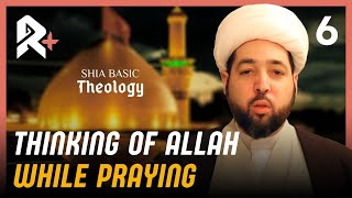 How Should We Think of Allah While Praying?