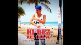 Hi-Rez - All I Have [Explicit] - Official Audio (With Lyrics)
