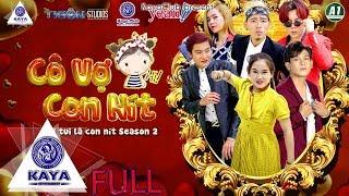 Phim ngắn: CÔ VỢ CON NÍT FULL | VỢ TUI LÀ CON NÍT 2 ( LOVESTORY ) | KAYA | Phim Gia Đình Việt 2018