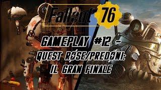 FALLOUT 76 GAMEPLAY #12 - QUEST ROSE/PREDONI: IL GRAN FINALE!