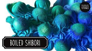 How To Make - Textural Fabric - Boiled Shibori - Textiles