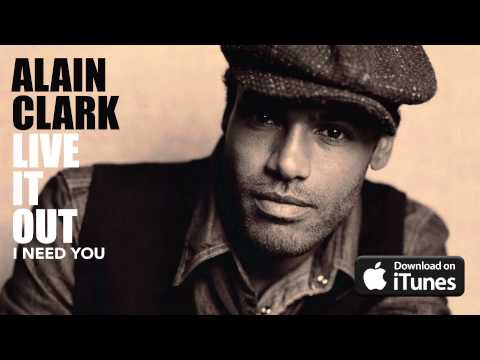 Alain Clark - I Need You (Official Audio)