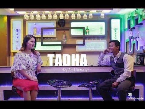 Tadha | Amit Tamang Ft  Anjana Lama | New Nepali Pop Song 2016