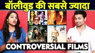 ये है बॉलीवुड की सबसे ज्यादा Controversial फ़िल्में | PK, My Name Is Khan, Madras Cafe