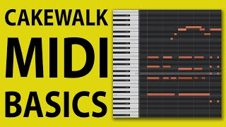 How To Use Cakewalk by Bandlab -  MIDI Basics