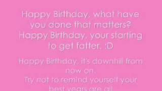 Happy Birthday Song by Arrogant worms with lyrics. (: