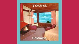 YOURS - Goldmine
