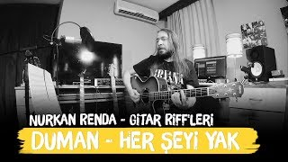 Duman - Her Şeyi Yak / Gitar Riff'leri - Nurkan Renda
