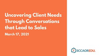 Uncovering Client Needs Through Conversations that Lead to Sales