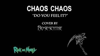 """Chaos Chaos """"Do you Feel it?"""" (instrumental cover by RoseScythe)"""