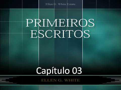 Primeiros Escritos - EGW - Capítulo 03 - O Selamento