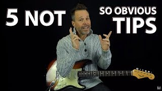 5 Not So Obvious Tips From an Experienced Guitar Player