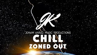 Chill by Joakim Karud [Zoned Out]