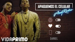 Andy Rivera - Apaguemos El Celular ft Darkiel [Official Video]