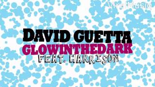 David Guetta & GlowInTheDark Ft. Harrison - Ain't A Party (Extended Version)