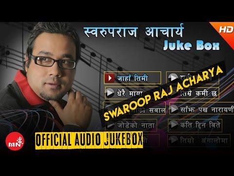 Swaroop Raj Acharya Songs Collection | Official Audio Jukebox | Music Nepal