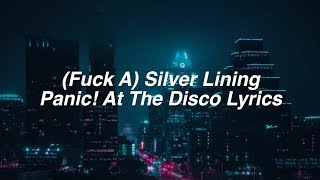 (Fuck A) Silver Lining || Panic! At The Disco Lyrics