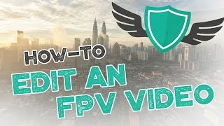 """""""How to edit a great FPV Video"""" - GoPro LUT's, Royalty Free Music, Software Selection"""
