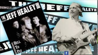 JEFF HEALEY  feat  MARK KNOPFLER -  I Think I Love You Too Much  - Hell to Pay