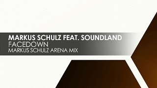 Markus Schulz featuring Soundland - Facedown (Markus Schulz Arena Mix)