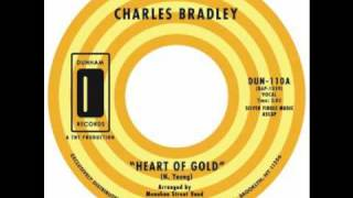 Charles Bradley (feat. Menahan Street Band)   Heart Of Gold