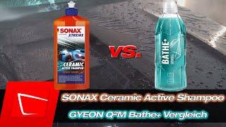 SONAX XTREME Ceramic Active Shampoo vs. GYEON Bathe+  - Versiegelungsshampoos im Vergleich