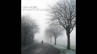 "Leah Nobel   ""Not Ready To Say Goodbye"" (Feat. On ABC Station 19)"