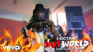 I-Octane - Hot World (Official Music Video)