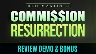 Commission Resurrection Review Demo Bonus - Make AUTOMATIC $1,416 Day Commission