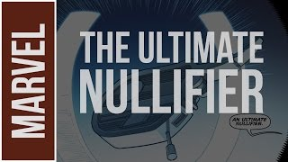 Marvel's Most Powerful Objects: Ultimate Nullifier