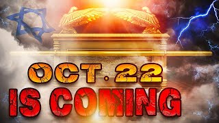 BREAKING PROPHECY UPDATE: REVELATION'S ARK OF THE COVENANT & OCT. 22 IS COMING!!
