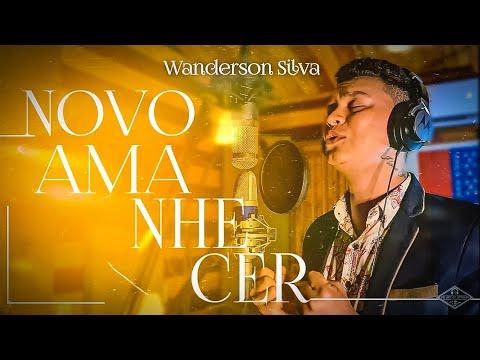 Novo amanhecer - Wanderson Silva ( VideoClip  oficial)